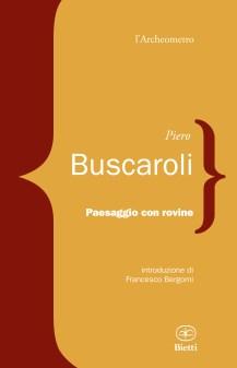 Paesaggio con rovine di Piero Buscaroli