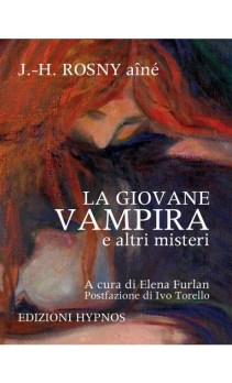 La Giovane Vampira e altri misteri di J. H. Rosny ainé