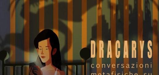 Dracarys - Conversazioni metafisiche su Il Trono di Spade di Virginia Perini