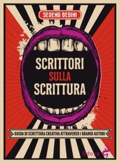 Scrittori sulla scrittura di Serena Bedini
