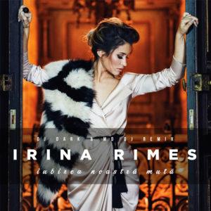 Irina Rimes - Iubirea noastra muta (Dj Dark & MD Dj Remix)