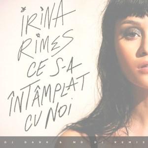 Irina Rimes - Ce s-a intamplat cu noi (Dj Dark & MD Dj Remix)