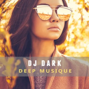 Dj Dark - Deep Musique (July 2017) - COVER