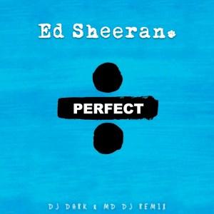 Ed Sheeran - Perfect (Dj Dark & MD Dj Remix) [COVER]
