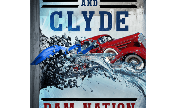 Bonnie and Clyde: Dam Nation Cover