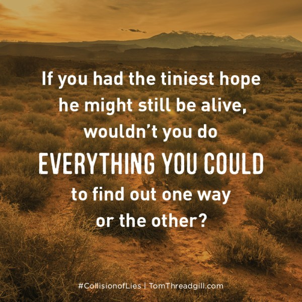 "Notable Quotable: ""If you had the tiniest hope he might still be alive, wouldn't you do EVERYTHING YOU COULD to find out one way or the other?"""