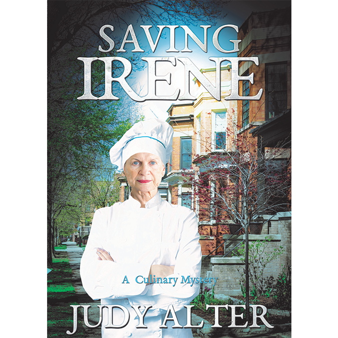 Saving Irene Cover - Older female chef with arms crossed standing in front of older city neighborhood - SAVING IRENE - A Culinary Mystery - JUDY ALTER