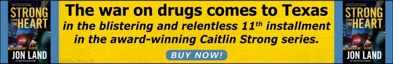 Banner ad: The war on drugs comes to Texas in the blistering and relentless 11th installment in the award-winning Caitlin Strong series. BUY NOW!
