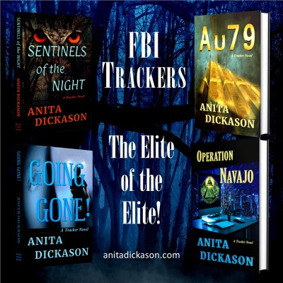 FBI Trackers - The Elite of the Elite! - anitadickason.com - image shows 3-d covers of all 4 books in the FBI Trackers series: Sentinels of the Night, Going Cone!, Au79, Operation Navajo