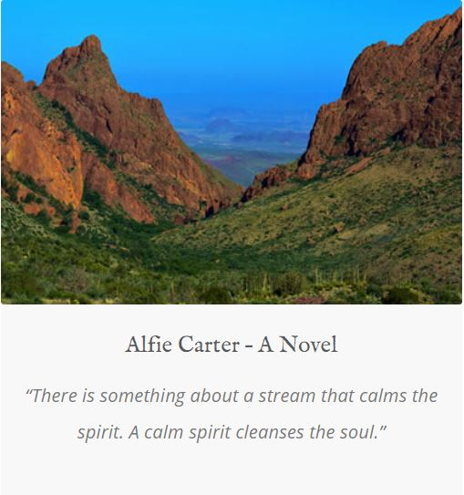"Notable Quotable: Mountain scene, with very blue sky in the background and a lush green valley in the foreground. Alfie Carter - A Novel. ""There is something about a stream that calms the spirit. A calm spirit cleanses the soul."""