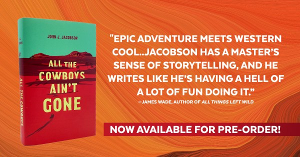 "Book Praise: ""Epic adventure meets western cool...Jacobson has a master's sense of storytelling, and he writes like he's having a hell of a lot of fun doing it."" --James Wade, Author of all Things Left Wild; NOW AVAILABLE FOR PRE-ORDER!"