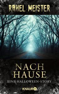 Rahel Meister: Nach Hause, Horror-Roman.