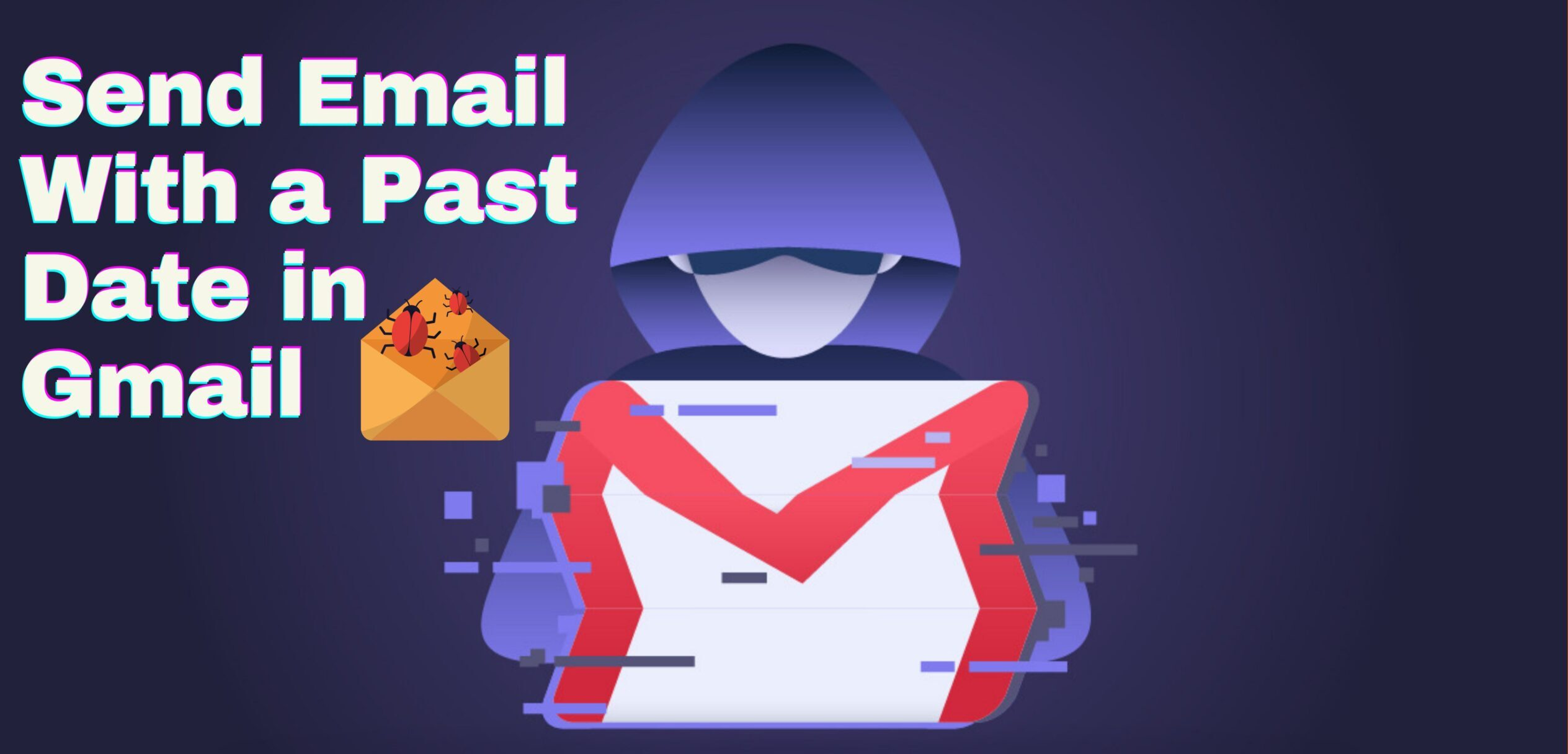 The Only Way to Send Backdate Mail in Gmail
