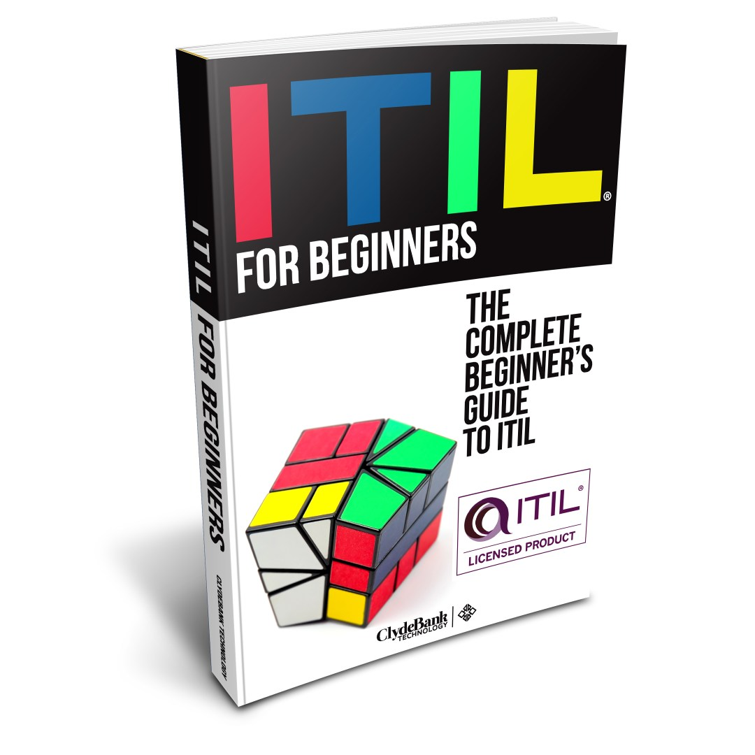 ITIL For Beginners By Bryan Bonwich Published By ClydeBank Media