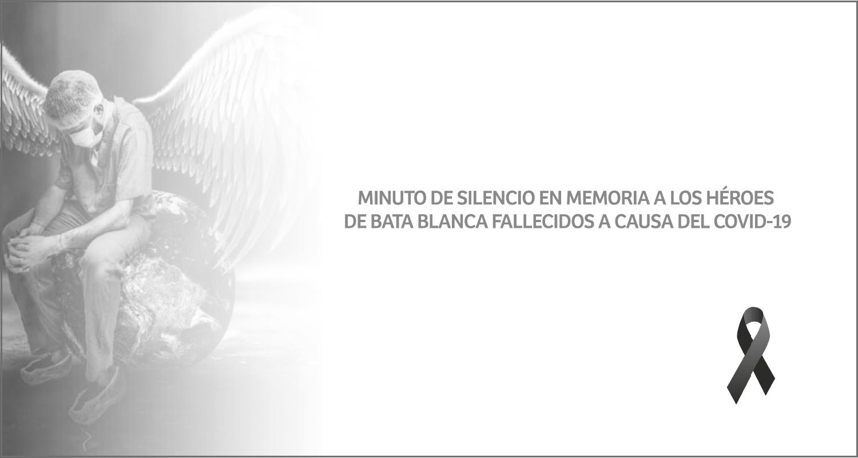 MINUTO DE SILENCIO EN MEMORIA A LOS HÉROES DE BATA BLANCA FALLECIDOS A CAUSA DEL COVID-19