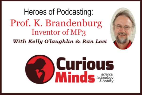 Inventor of mp3 - Curious Minds Podcast