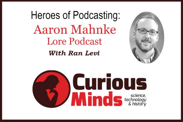 Aaron Mahnke - Curious Minds Podcast