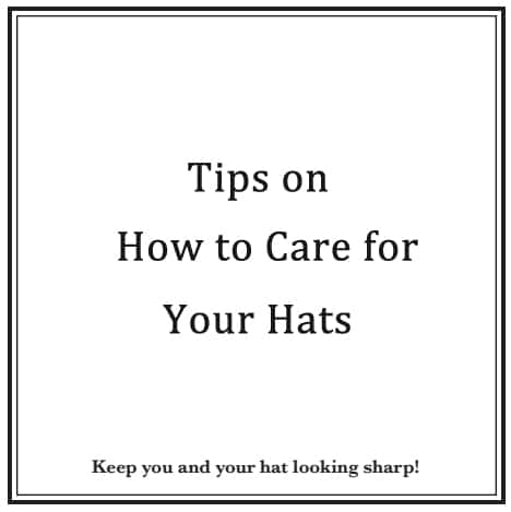 Tips on hat care
