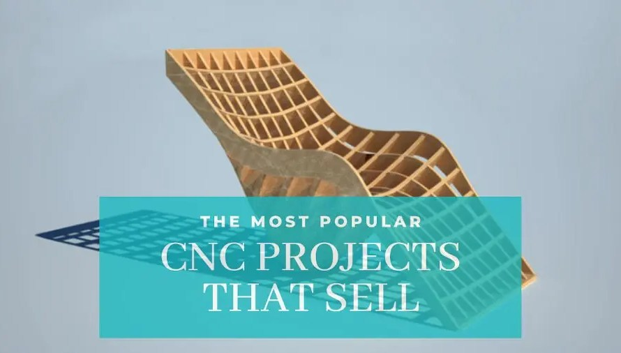 9 Great Ideas For CNC Projects That Sell