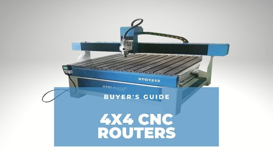 4×4 CNC Routers: The Complete Buyer's Guide