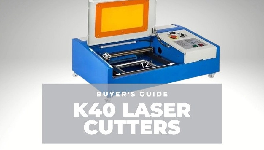 K40 Laser Cutter: The Complete Buyer's Guide