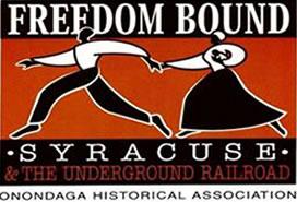Freedom Bound: Syracuse & The Underground Railroad