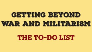 Getting Beyond War & Militarism