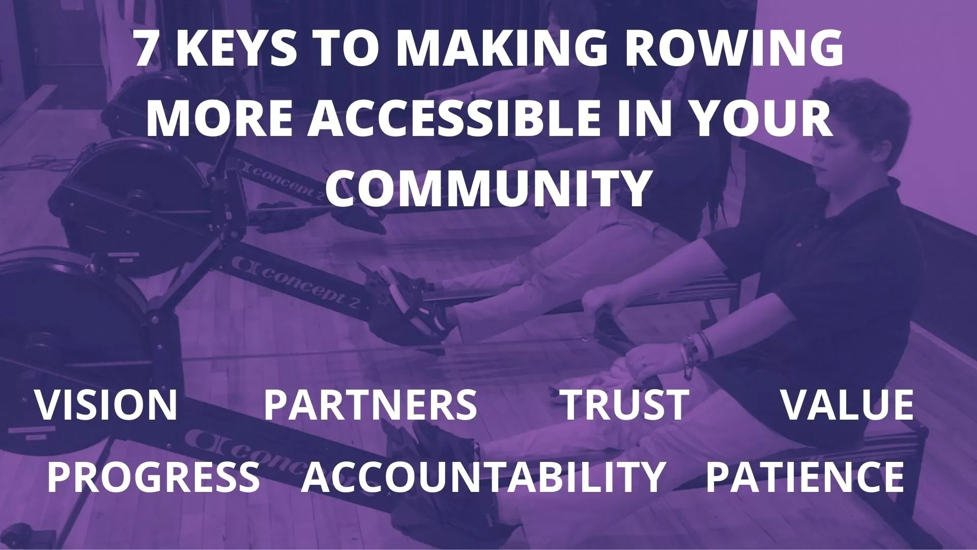 7 KEYS TO MAKING ROWING MORE ACCESSIBLE IN YOUR COMMUNITY