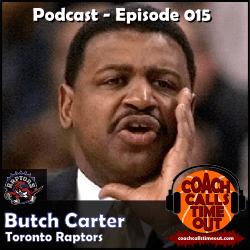 Butch Carter, Toronto Raptors - Coach Calls Timeout Basketball Coaching Podcast