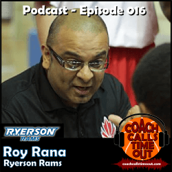 Roy Rana, Ryerson Rams - Coach Calls Timeout Basketball Coaching Podcast