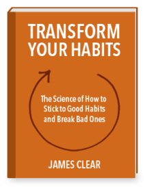 Transform Your Habits, James Clear