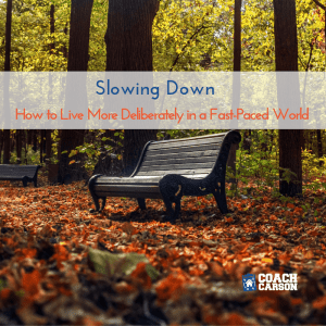 featured image - Slowing Down - How to Live More Deliberately in a Fast-Paced World
