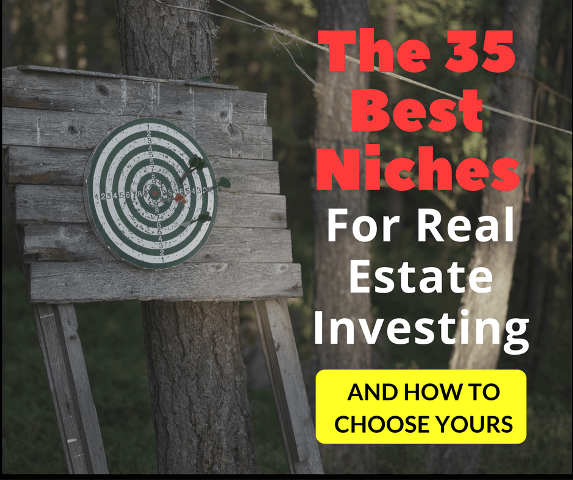 The 35 Best Niches For Real Estate Investing (& How to Choose Yours
