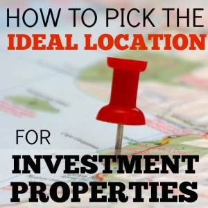 How to Pick the Ideal Location for Investment Properties
