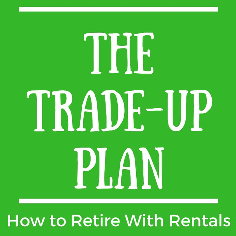 The Trade-Up Plan - How to Retire in 8 Years Using Tax-Free Exchanges