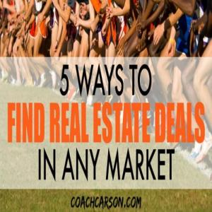 5 Ways to Find Real Estate Deals in Any Market