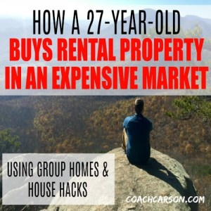 How a 27-Year-Old Buys Rental Property in an Expensive Market Using Group Homes & House Hacks