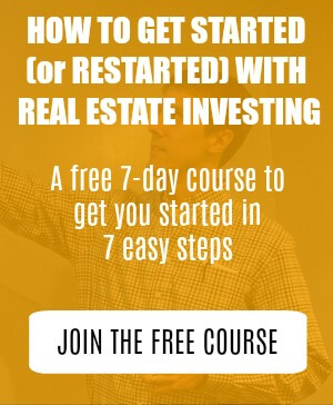 Free 7-Day Course - How to Get Started (or Restarted) With Real Estate Investing - Sidebar