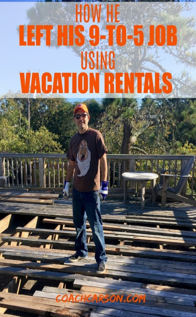 How He Left His 9-to-5 Job Using Vacation Rentals