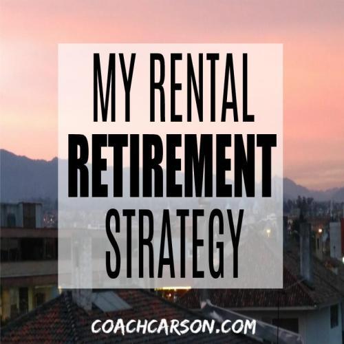 My Rental Retirement Strategy