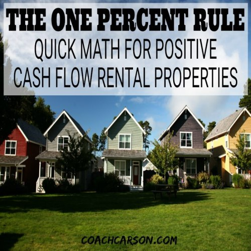 the one percent rule - quick math for positive cash flow rental properties