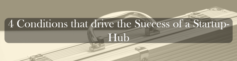 4 Conditions that drive the Success of a Startup-Hub