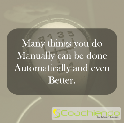 Many things you do Manually can be done Automatically and even Better.
