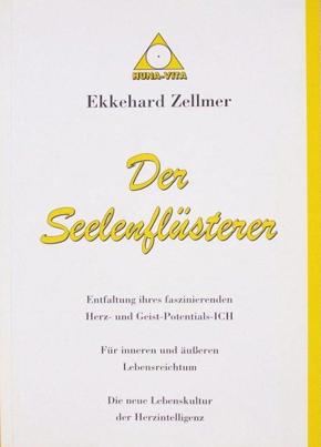 """""""Der Seelen-Flüsterer: Entfaltung der natürlichen Schöpferintelligenz"""" - Ekkehard Zellmer"""
