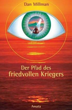 """""""Der Pfad des friedvollen Kriegers"""" - Dan Millman"""