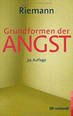"""""""Grundformen der Angst: Eine tiefenpsychologische Studie"""" - Fritz Riemann"""