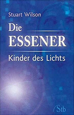 """""""Die Essener - Kinder des Lichts"""" - Stuart Wilson"""