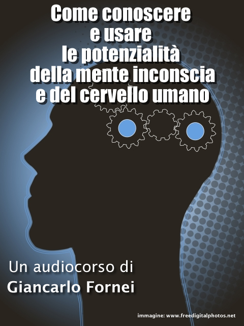 Audio Corso Mente Inconscia - creato da Giancarlo Fornei