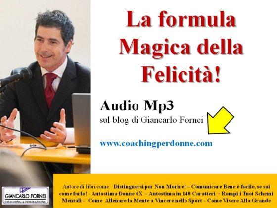 La formula magica della Felicità! (articolo audio Mp3)…