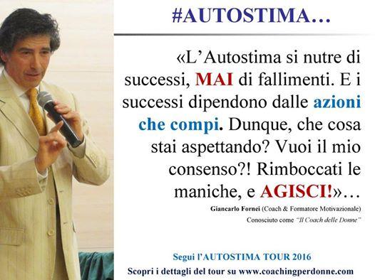 #AUTOSTIMA e successi (una frase del coach motivazionale Giancarlo Fornei) - 15 luglio 2016